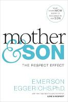 Eggerichs Emerson - Mother and Son: The Respect Effect - 9780718079581 - V9780718079581