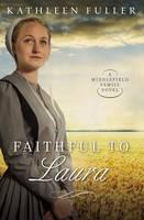 Fuller, Kathleen - Faithful to Laura (A Middlefield Family Novel) - 9780718082772 - V9780718082772