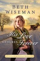 Wiseman, Beth - His Love Endures Forever (A Land of Canaan Novel) - 9780718082796 - V9780718082796