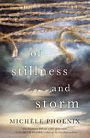 Phoenix, Michele - Of Stillness and Storm - 9780718086428 - V9780718086428