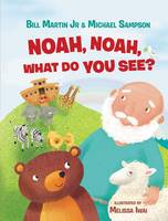 Martin Jr  Bill - Noah, Noah, What Do You See? - 9780718089498 - 9780718089498