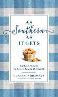 H. Jackson Brown - As Southern As It Gets: 1,071 Reasons to Never Leave the South - 9780718098100 - KSG0013370