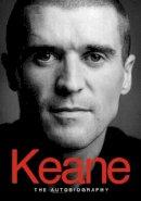 Keane, Roy, Dunphy, Eamon - Keane: The Autobiography - 9780718145545 - KHN0000498