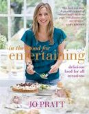 Pratt, Jo - In the Mood for Entertaining: Food for Every Occasion - 9780718154066 - V9780718154066