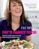 Ripley, Fay - Fay's Family Food - 9780718154608 - V9780718154608