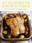 Elizabeth David - At Elizabeth David's Table: Her Very Best Everyday Recipes - 9780718154752 - V9780718154752