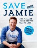 Oliver, Jamie - Save with Jamie - 9780718158149 - V9780718158149