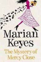 Keyes, Marian - Mystery of Mercy Close - 9780718176815 - KRF0037534