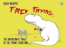 Murphy, Hugh - T Rex Trying - 9780718177126 - V9780718177126