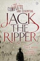 Begg, Paul; Bennett, John - The Complete and Essential Jack the Ripper - 9780718178246 - V9780718178246
