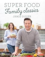 Oliver, Jamie - Super Food Family Classics - 9780718178444 - V9780718178444