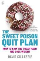 Gillespie, David - The Sweet Poison Quit Plan - 9780718179045 - V9780718179045