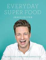 Oliver, Jamie - Everyday Super Food - 9780718181239 - V9780718181239