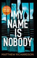 Richardson, Matthew - My Name Is Nobody - 9780718183417 - V9780718183417