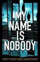 Richardson, Matthew - My Name is Nobody - 9780718183424 - V9780718183424
