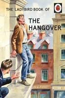 Hazeley, Jason, Morris, Joel - The Ladybird Book of the Hangover (Ladybird Books for Grown-ups) - 9780718183516 - KKD0009133
