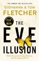 Fletcher, Giovanna, Fletcher, Tom - The Eve Illusion (Eve of Man Trilogy) - 9780718184148 - 9780718184148
