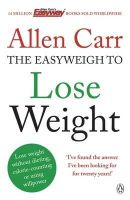 Carr, Allen - Allen Carrs Easyweigth to Lose Weight - 9780718194727 - V9780718194727