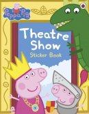 BEN SHE.YI MING - Peppa Pig: Theatre Show Sticker Book - 9780718197834 - V9780718197834