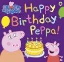 Author - Peppa Pig: Happy Birthday Peppa! - 9780718197858 - V9780718197858
