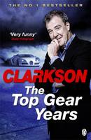 Clarkson, Jeremy - Top Gear Years the - 9780718198008 - V9780718198008