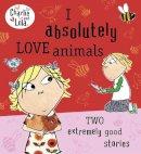 Child, Lauren - C L Completely Love Animals (Charlie and Lola) - 9780718199166 - V9780718199166