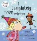 Child, Lauren - Charlie and Lola: I Completely Love Winter - 9780718199173 - V9780718199173
