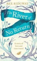Ridgway, Bee - River of No Return - 9780718199814 - KLJ0019528
