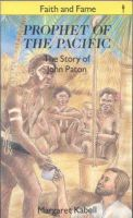 Margaret Kabell - Prophet of the Pacific: The Story of John G. Paton - 9780718826307 - KRS0005864