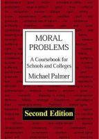 Palmer, Michael - Moral Problems: A Coursebook For Schools and Colleges (2nd Edition) - 9780718830519 - V9780718830519