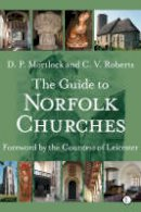 Mortlock, DP, Roberts, CV - The Guide to Norfolk Churches (Popular Guide) - 9780718830649 - V9780718830649