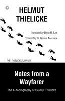 Thielicke, Helmut - Notes from a Wayfarer: The Autobiography of Helmut Thielicke (Thielicke Library) - 9780718894610 - V9780718894610