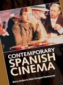 Jordan, Barry, Morgan-Tamosunas, Rikki - Contemporary Spanish Cinema - 9780719044137 - V9780719044137