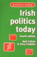 Neil Collins~Frank McCann~Terry Cradden - Irish Politics Today (Politics Today S.) - 9780719061738 - KEX0174181