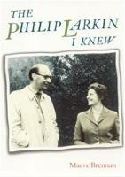 Brennan, Maeve - The Philip Larkin I Knew - 9780719062766 - V9780719062766