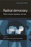- Radical Democracy: Politics Between Abundance and Lack (Reappraising the Political) - 9780719070457 - V9780719070457