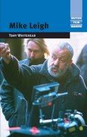 Whitehead, Tony - Mike Leigh (British Film Makers) - 9780719072376 - V9780719072376