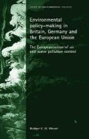 Wurzel, Rüdiger K. W. - Environmental policy-making in Britain, Germany and the European Union: The Europeanisation of air and water pollution control (Issues in Environmental Politics MUP) - 9780719073342 - V9780719073342