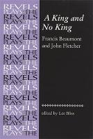 - A King and No King: Beaumont and Fletcher (Revels Plays MUP) - 9780719080425 - V9780719080425