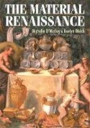 Michelle O'Malley - The Material Renaissance - 9780719081255 - V9780719081255