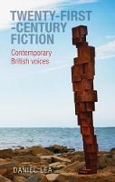 Lea, Daniel - Twenty-First-Century Fiction: Contemporary British Voices - 9780719081491 - V9780719081491