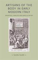 Cavallo, Sandra; Storey, Tessa - Artisans of the Body in Early Modern Italy - 9780719081514 - V9780719081514