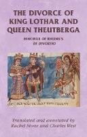 - Hincmar of Rheims: On the divorce of King Lothar and Queen Theutberga (Manchester Medieval Sources MUP) - 9780719082955 - V9780719082955