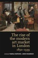 - The Rise of the Modern Art Market in London - 9780719084614 - V9780719084614