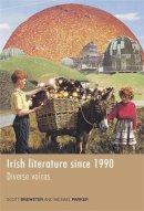 Scott Brewster, Michael Parker - Irish Literature Since 1990: Diverse Voices - 9780719085604 - V9780719085604