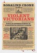 Crone, Rosalind - Violent Victorians - 9780719086847 - V9780719086847