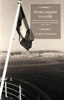 Eldridge, Claire - From Empire to Exile: History and Memory Within the Pied-Noir and Harki Communities, 1962-2012 (Studies in Modern French History MUP) - 9780719087233 - V9780719087233