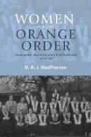 MacPherson, D - Women and the Orange Order: Female activism, diaspora and empire in the British world, 1850 - 9780719087318 - V9780719087318