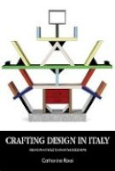 Catharine, Rossi - Crafting design in Italy: From post-war to postmodernism (Studies in Design MUP) - 9780719089404 - V9780719089404