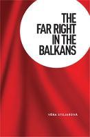 Stojarová, Vera - THE FAR RIGHT IN THE BALKANS - 9780719089732 - V9780719089732